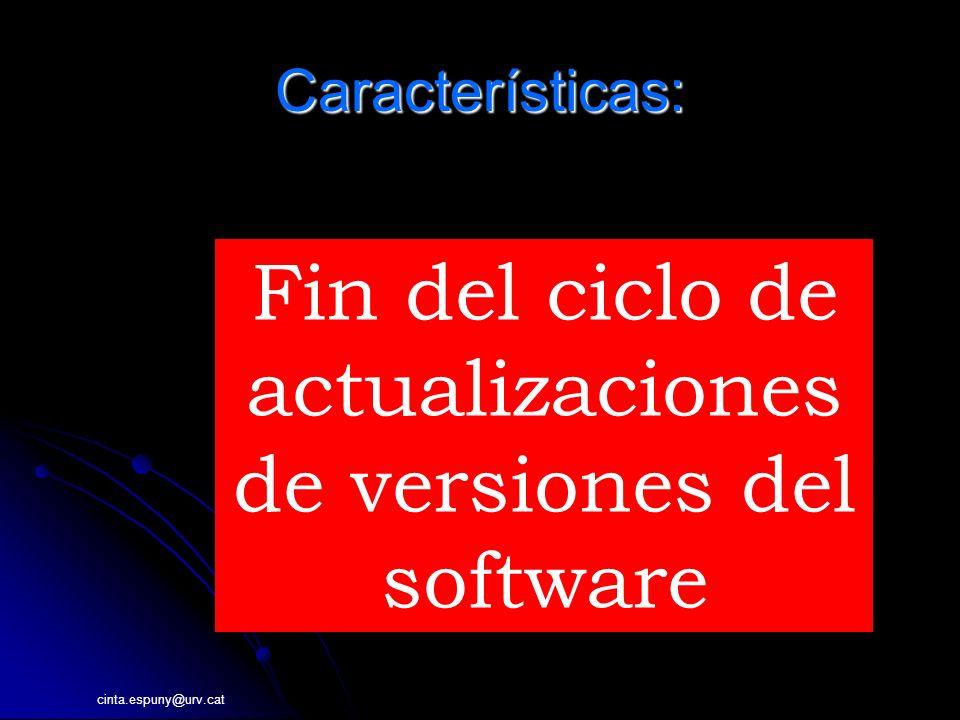 cinta.espuny@urv.cat Características: INFORMACI Fin del ciclo de actualizaciones de versiones del software