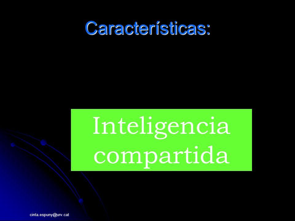 cinta.espuny@urv.cat Características: INFORMACI Inteligencia compartida