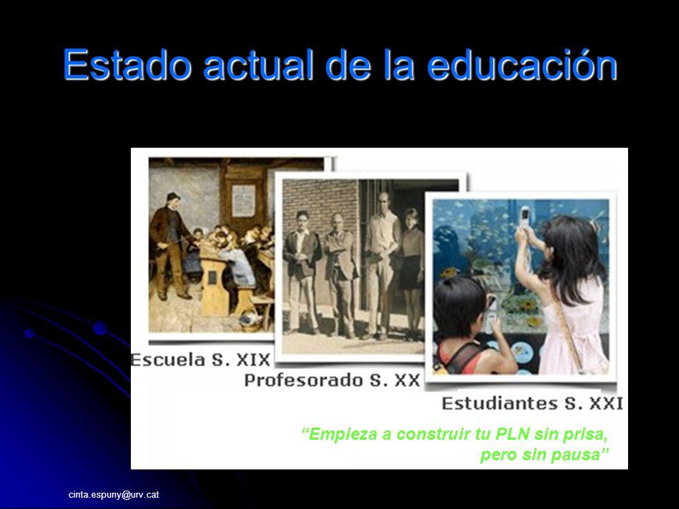 Estado actual de la educación Empieza a construir tu PLN sin prisa, pero sin pausa