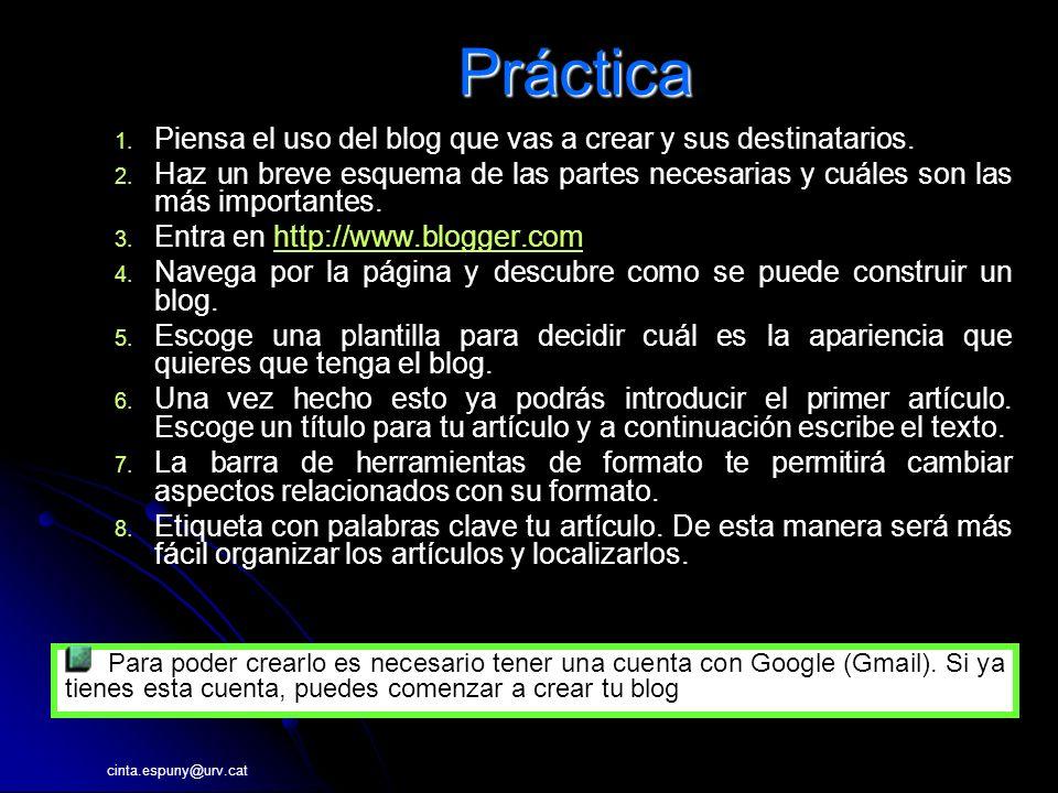 cinta.espuny@urv.catPráctica 1.1. Piensa el uso del blog que vas a crear y sus destinatarios.