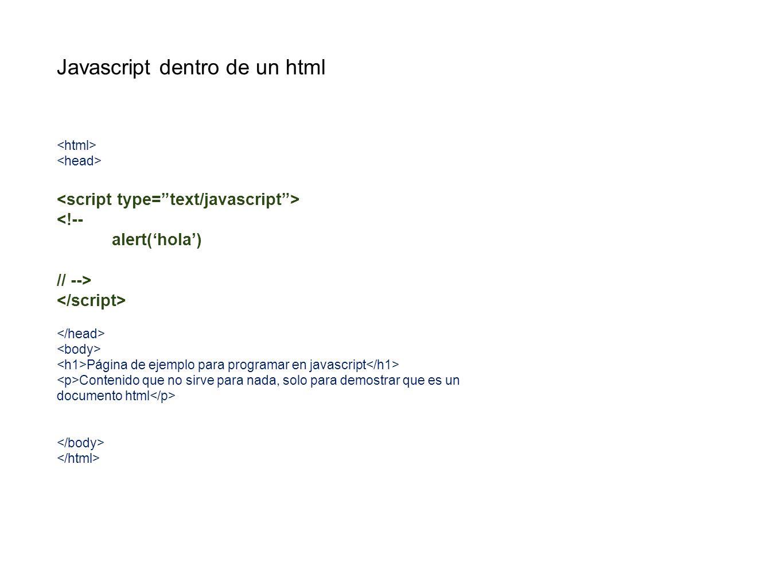 Javascript dentro de un html código externo Página de ejemplo para programar en javascript con un fichero externo Contenido que no sirve para nada, solo para demostrar que es un documento html