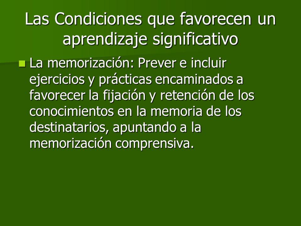La memorización: Prever e incluir ejercicios y prácticas encaminados a favorecer la fijación y retención de los conocimientos en la memoria de los des