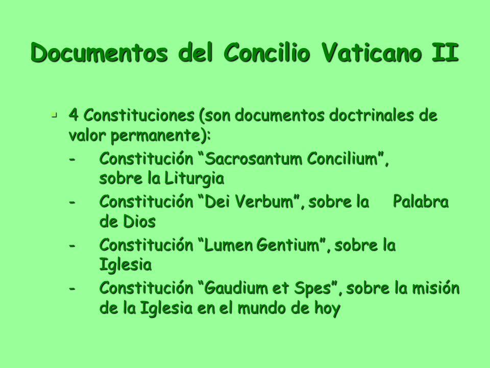 Documentos del Concilio Vaticano II 4 Constituciones (son documentos doctrinales de valor permanente): 4 Constituciones (son documentos doctrinales de