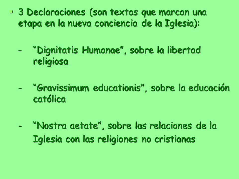 3 Declaraciones (son textos que marcan una etapa en la nueva conciencia de la Iglesia): 3 Declaraciones (son textos que marcan una etapa en la nueva c