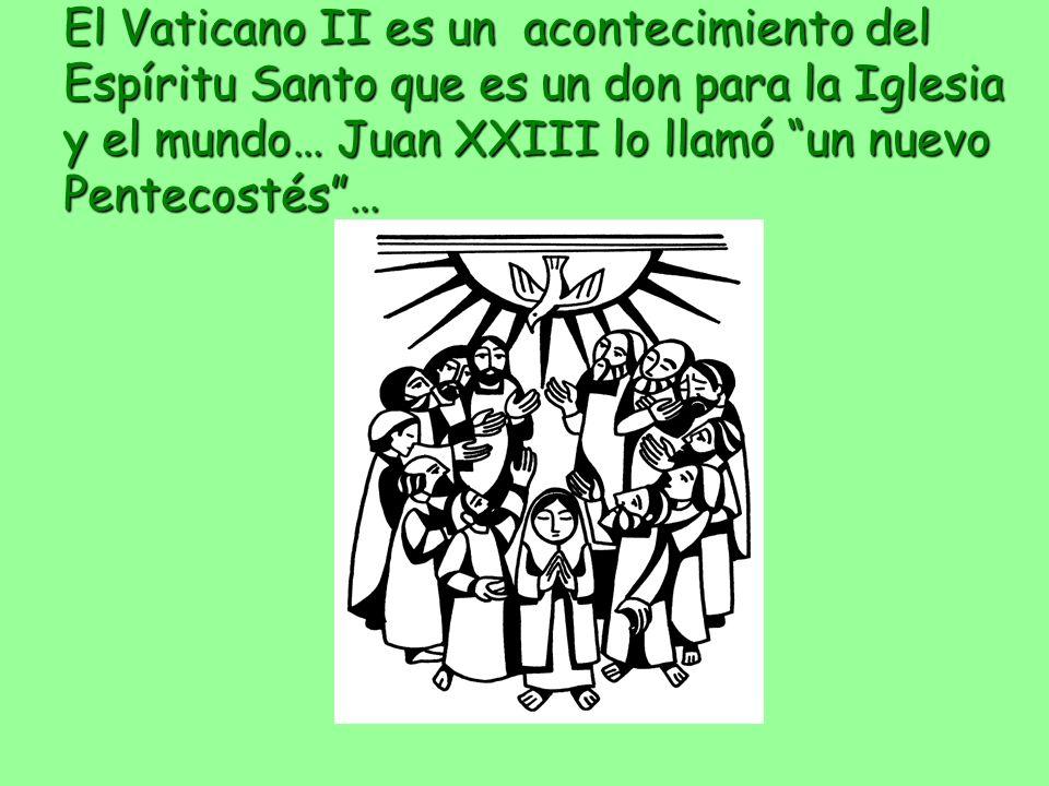 El Vaticano II es un acontecimiento del Espíritu Santo que es un don para la Iglesia y el mundo… Juan XXIII lo llamó un nuevo Pentecostés…
