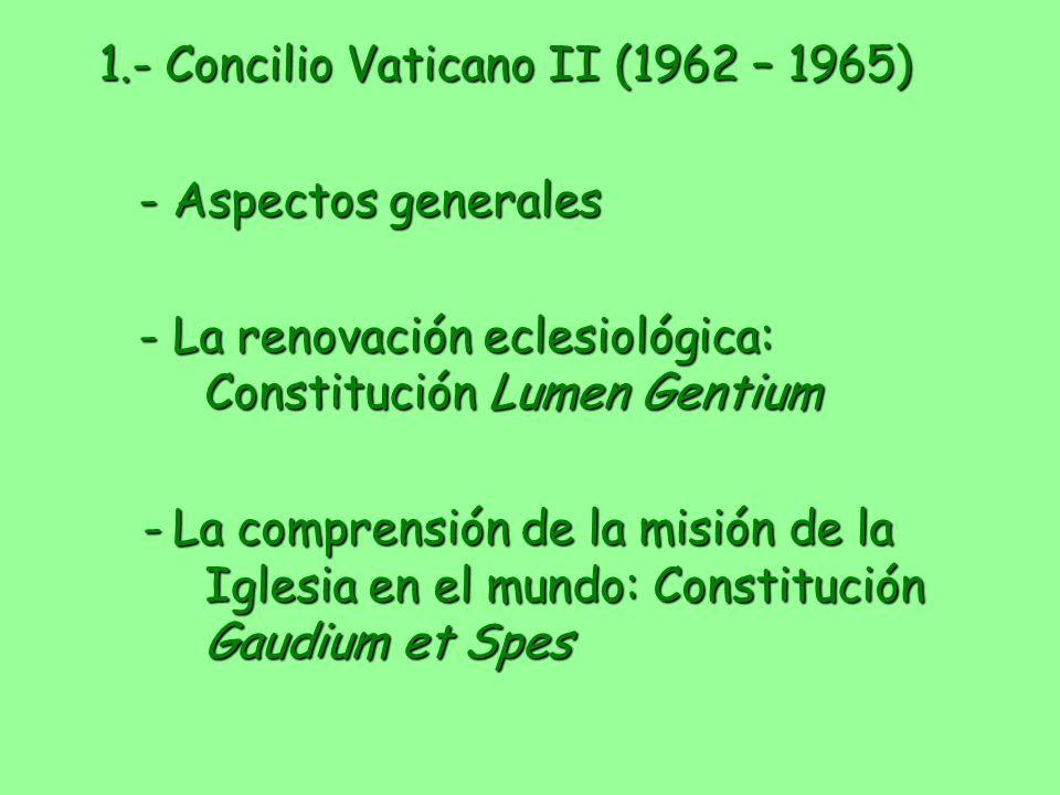 1.- Concilio Vaticano II (1962 – 1965) - Aspectos generales - Aspectos generales - La renovación eclesiológica: Constitución Lumen Gentium - La compre