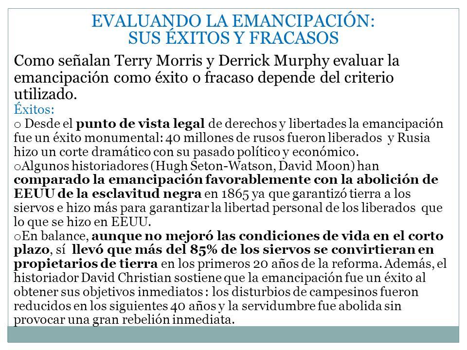 EVALUANDO LA EMANCIPACIÓN: SUS ÉXITOS Y FRACASOS Como señalan Terry Morris y Derrick Murphy evaluar la emancipación como éxito o fracaso depende del c