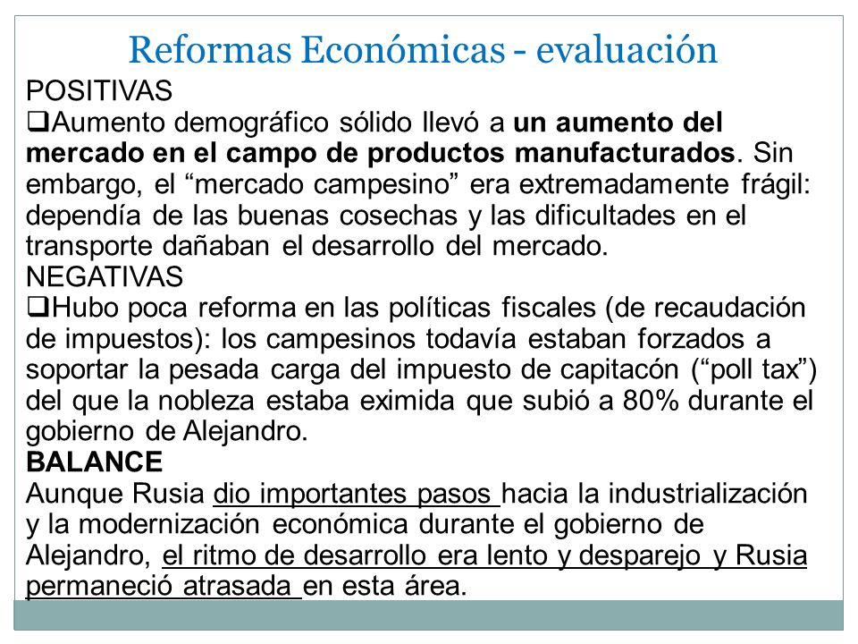 Reformas Económicas - evaluación POSITIVAS Aumento demográfico sólido llevó a un aumento del mercado en el campo de productos manufacturados. Sin emba