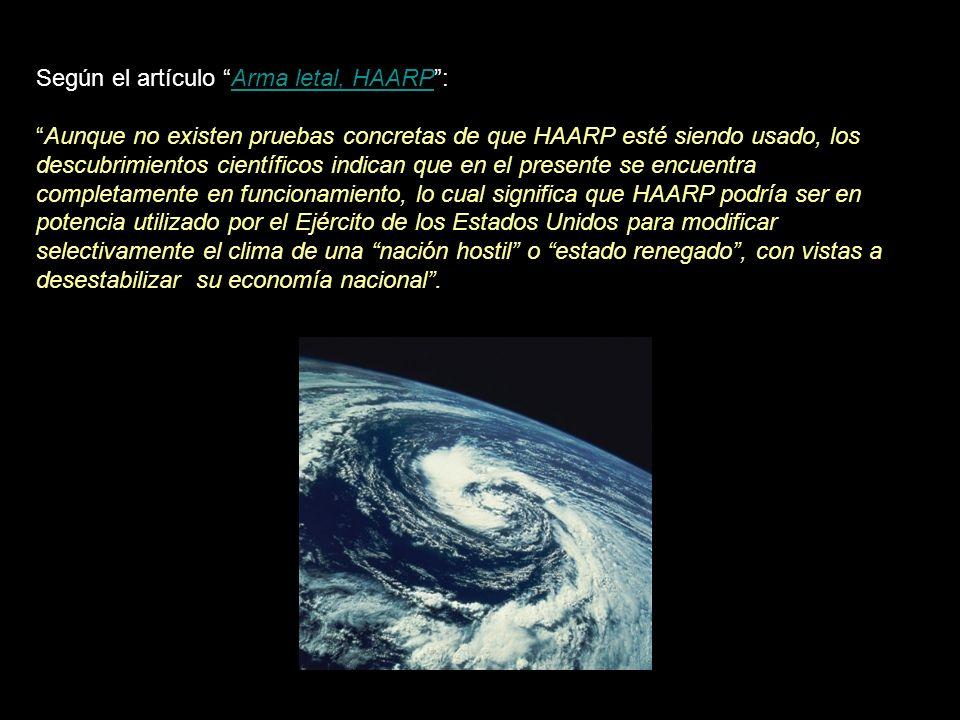 CONCLUSIONES El proyecto HAARP, se circunscribe perfectamente en el entorno descrito en el Informe Iron Mountain sobre la Conveniencia y Posibilidad d