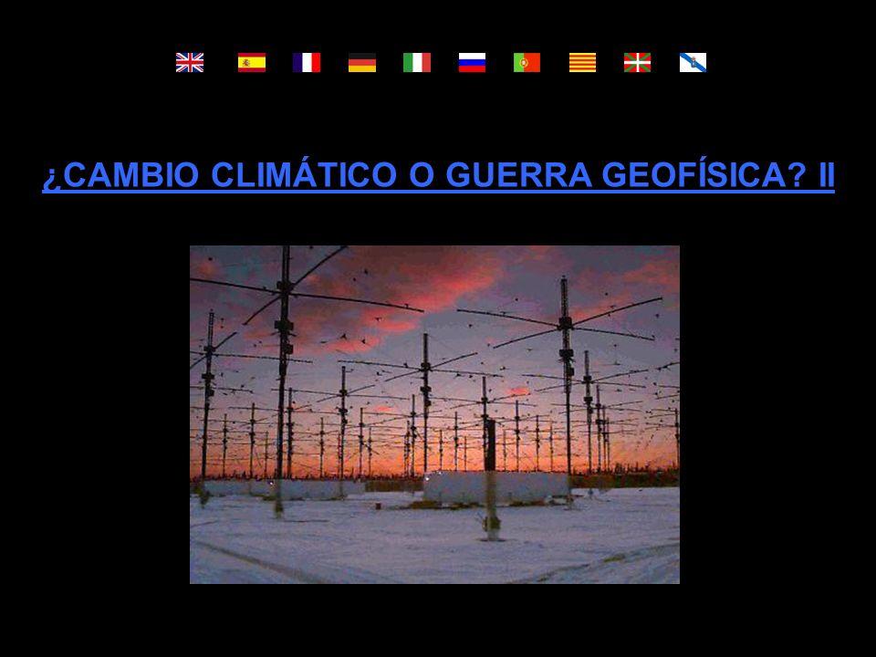 ¿CAMBIO CLIMÁTICO O GUERRA GEOFÍSICA? II