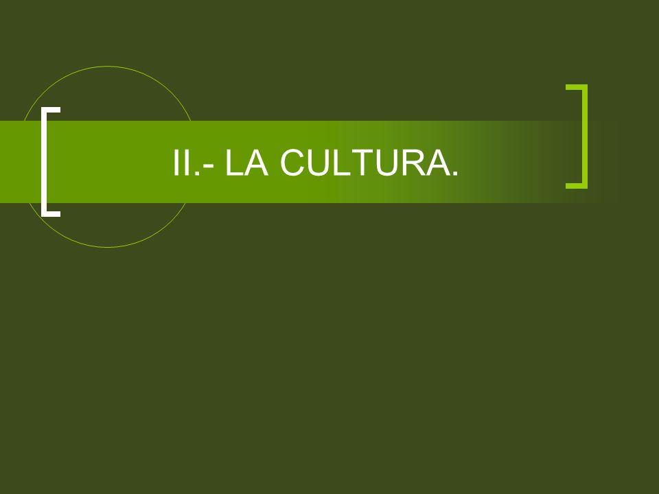 II.- LA CULTURA.