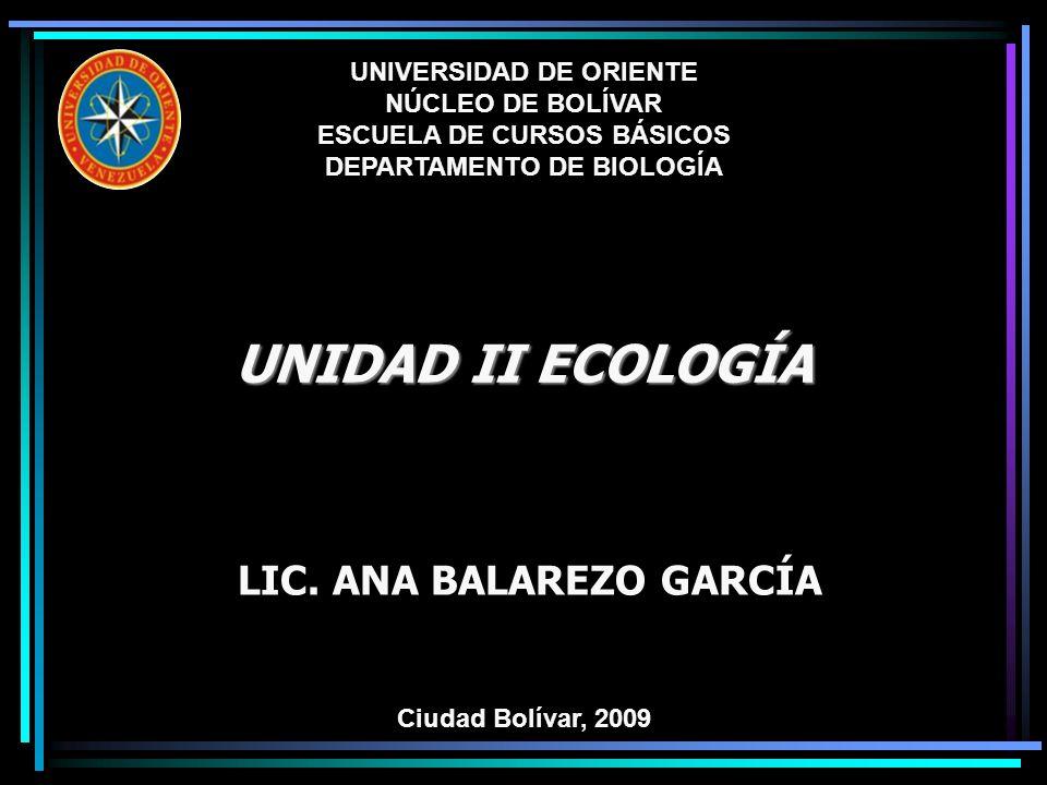 UNIDAD II.- ECOLOGÍA Ciudad Bolívar, 2009 Tipos de Ecosistema Encontramos dos tipos de medios acuáticos: a.Marinos: Salinidad de 35g/L, Temperatura 32ºC y -2ºC b.Agua Dulce: Muy oxigenadas Pocos profundas En agua estancada se distingue tres zonas: Litoral, limnética y profunda.