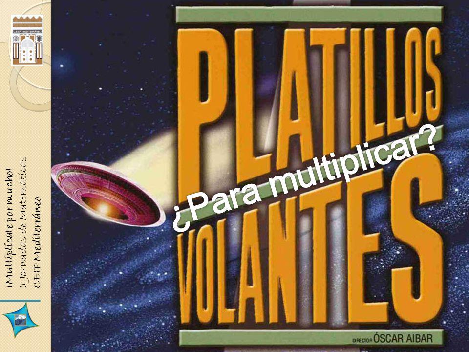 ¡Multiplícate por mucho! II Jornadas de Matemáticas CEIP Mediterráneo