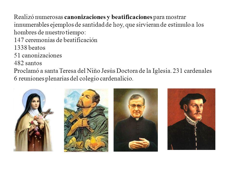 Realizó numerosas canonizaciones y beatificaciones para mostrar innumerables ejemplos de santidad de hoy, que sirvieran de estímulo a los hombres de n