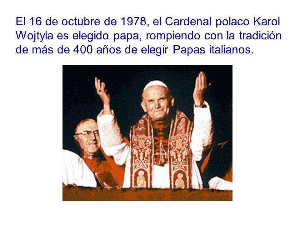 El 16 de octubre de 1978, el Cardenal polaco Karol Wojtyla es elegido papa, rompiendo con la tradición de más de 400 años de elegir Papas italianos.