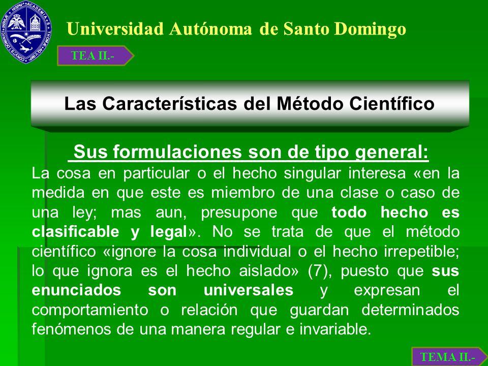Universidad Autónoma de Santo Domingo Sus formulaciones son de tipo general: La cosa en particular o el hecho singular interesa «en la medida en que e