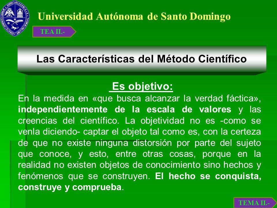 Universidad Autónoma de Santo Domingo Es objetivo: En la medida en «que busca alcanzar la verdad fáctica», independientemente de la escala de valores