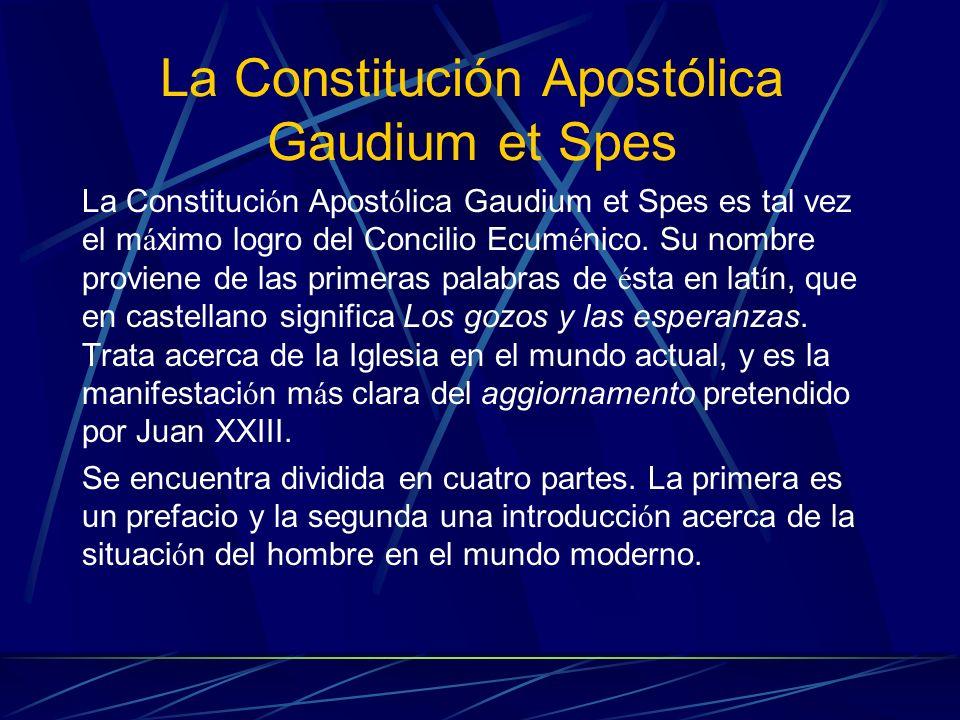 La Constitución Apostólica Gaudium et Spes La Constituci ó n Apost ó lica Gaudium et Spes es tal vez el m á ximo logro del Concilio Ecum é nico. Su no