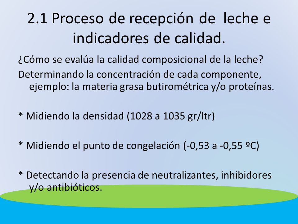 ¿Cómo se evalúa la calidad composicional de la leche? Determinando la concentración de cada componente, ejemplo: la materia grasa butirométrica y/o pr