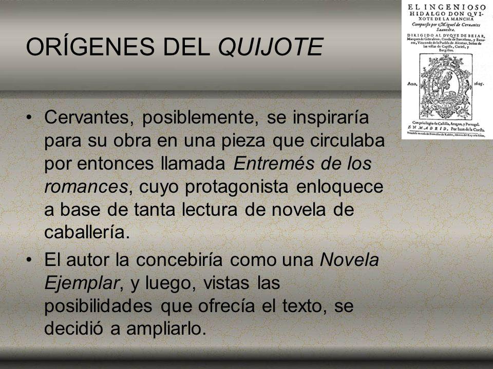 Cervantes, posiblemente, se inspiraría para su obra en una pieza que circulaba por entonces llamada Entremés de los romances, cuyo protagonista enloqu