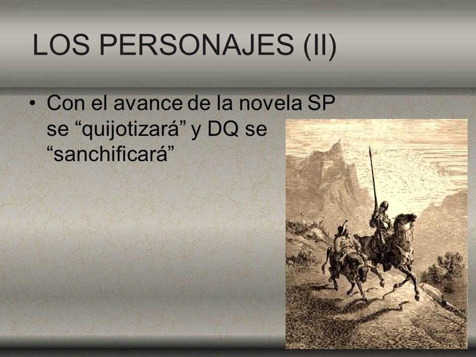 LOS PERSONAJES (II) Con el avance de la novela SP se quijotizará y DQ se sanchificará