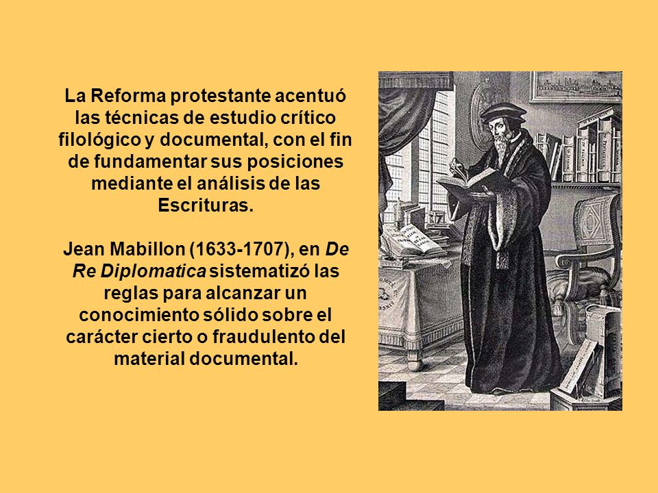 La Reforma protestante acentuó las técnicas de estudio crítico filológico y documental, con el fin de fundamentar sus posiciones mediante el análisis