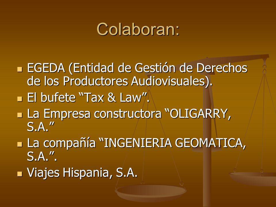 Colaboran: EGEDA (Entidad de Gestión de Derechos de los Productores Audiovisuales). EGEDA (Entidad de Gestión de Derechos de los Productores Audiovisu