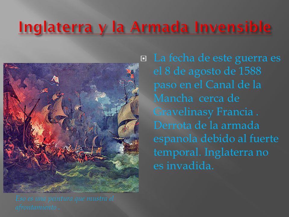 La fecha de este guerra es el 8 de agosto de 1588 paso en el Canal de la Mancha cerca de Gravelinasy Francia. Derrota de la armada espanola debido al