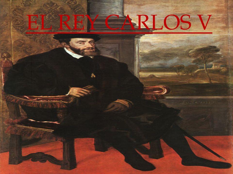 Carlos V llamado « el César Carlos » ha reinado desde 1519 hasta 1555.