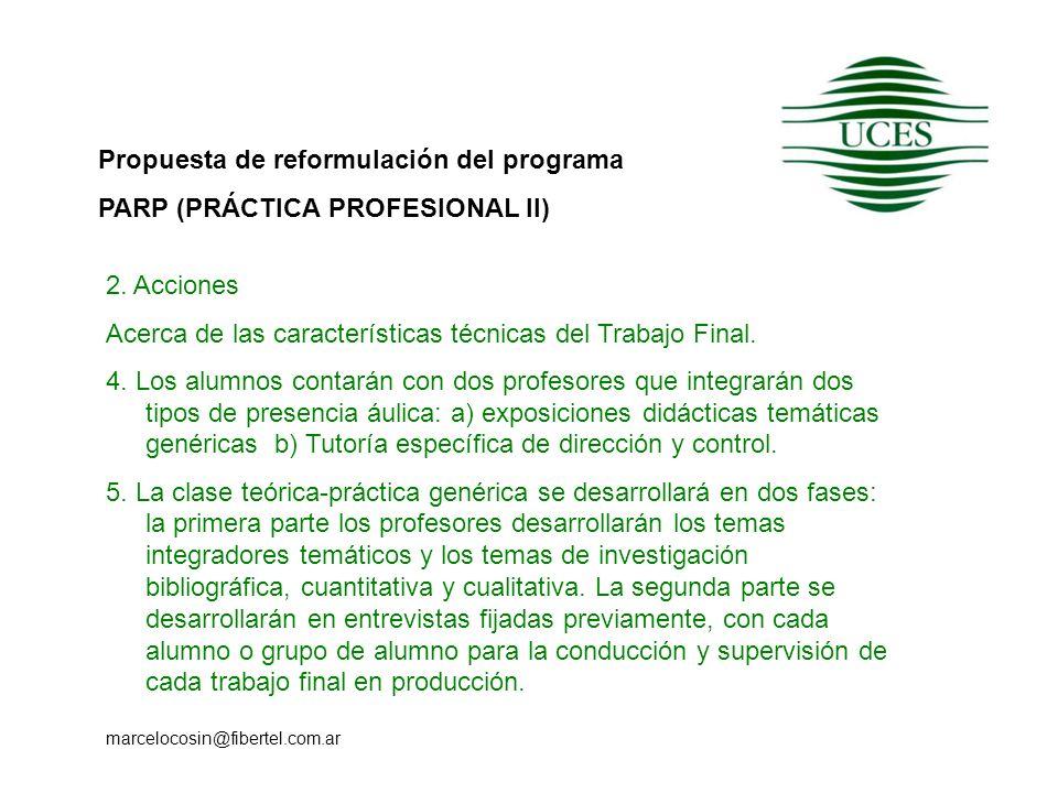 Propuesta de reformulación del programa PARP (PRÁCTICA PROFESIONAL II) marcelocosin@fibertel.com.ar 2. Acciones Acerca de las características técnicas