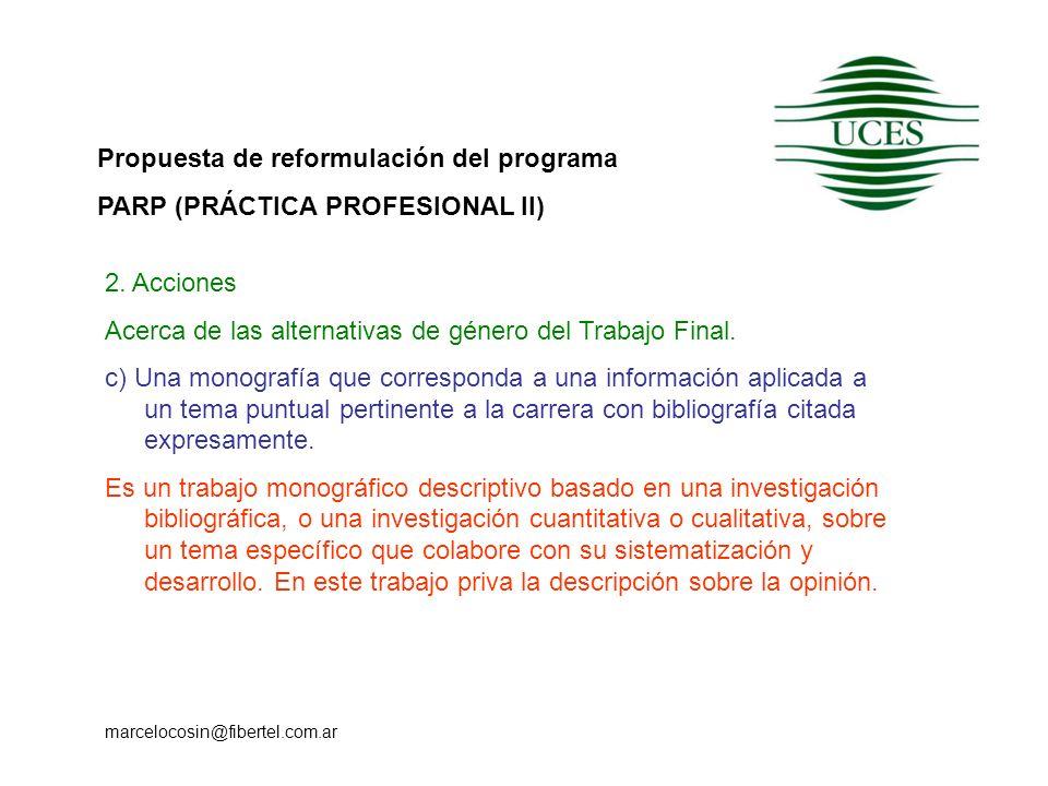 Propuesta de reformulación del programa PARP (PRÁCTICA PROFESIONAL II) marcelocosin@fibertel.com.ar 2. Acciones Acerca de las alternativas de género d