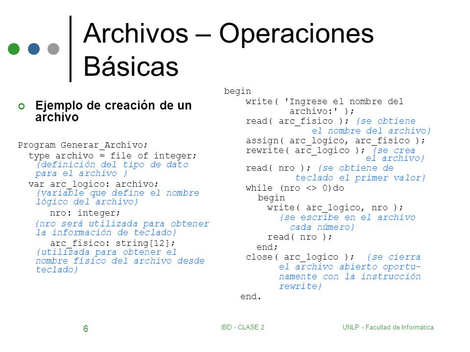 UNLP - Facultad de InformáticaIBD - CLASE 2 27 Archivos – Merge 3 archivos program union_de_archivos; const valoralto = zzzz ; type str30 = string[30]; str10 = string[10]; alumno = record nombre: str30; dni: str10; direccion: str30; carrera: str10; end; detalle = file of alumno; var min,regd1,regd2,regd3: alumno; det1,det2,det3,maestro : detalle; procedure leer (var archivo:detalle; var dato:alumno); begin if (not eof( archivo )) then read (archivo, dato) else dato.nombre := valoralto; end; procedure minimo (var r1,r2,r3:alumno; var min:alumno); begin if (r1.nombre<r2.nombre) and (r1.nombre<r3.nombre) then begin min := r1; leer(det1,r1) end else if (r2.nombre<r3.nombre) then begin min := r2; leer(det2,r2) end else begin min := r3; leer(det3,r3) end;