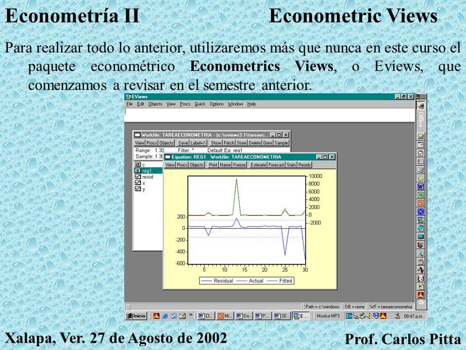 Series de TiempoEconometría II Prof. Carlos Pitta Xalapa, Ver. 27 de Agosto de 2002 Por lo tanto, incluso para hacer econometría clásica como la Que r