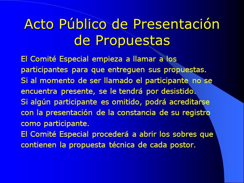 Acto Público de Presentación de Propuestas El Comité Especial empieza a llamar a los participantes para que entreguen sus propuestas. Si al momento de
