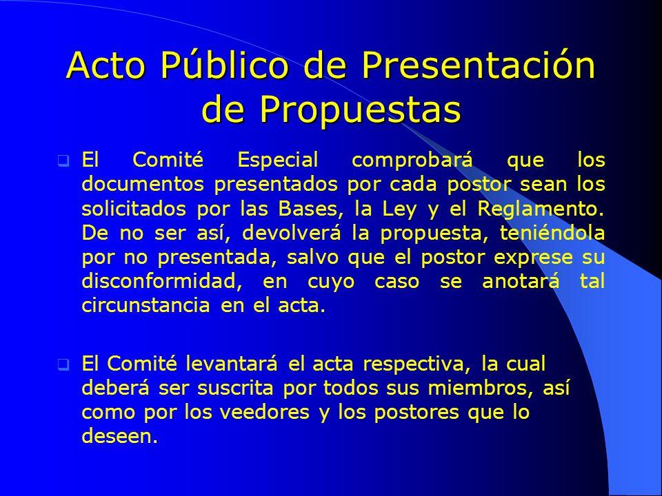 Acto Público de Presentación de Propuestas El Comité Especial comprobará que los documentos presentados por cada postor sean los solicitados por las B
