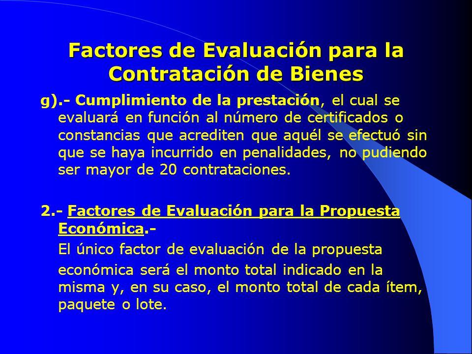 Factores de Evaluación para la Contratación de Bienes g).- Cumplimiento de la prestación, el cual se evaluará en función al número de certificados o c