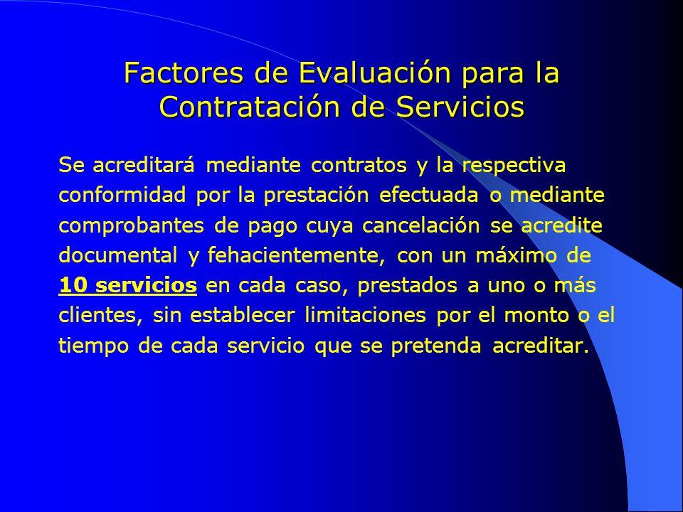 Factores de Evaluación para la Contratación de Servicios Se acreditará mediante contratos y la respectiva conformidad por la prestación efectuada o me