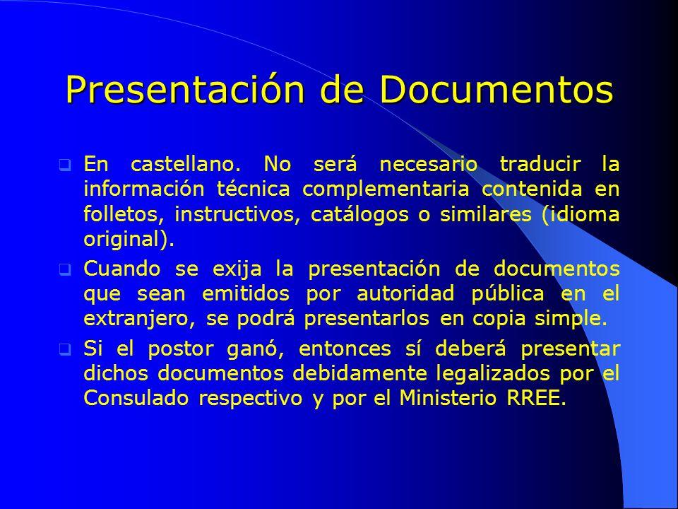 Presentación de Documentos En castellano. No será necesario traducir la información técnica complementaria contenida en folletos, instructivos, catálo