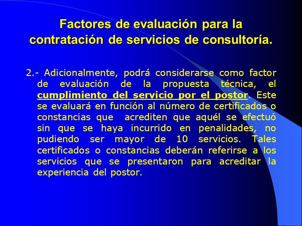 Factores de evaluación para la contratación de servicios de consultoría. 2.- Adicionalmente, podrá considerarse como factor de evaluación de la propue