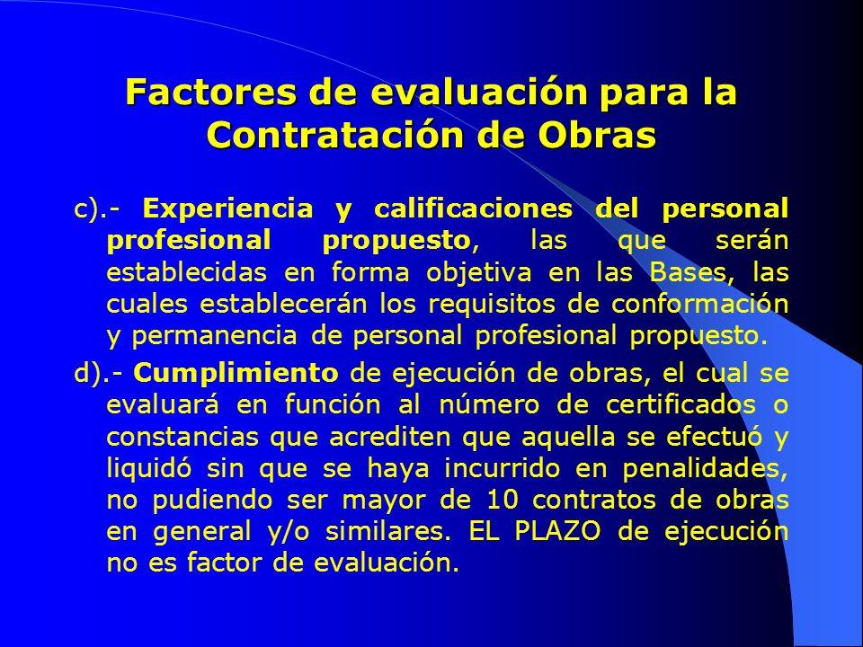 Factores de evaluación para la Contratación de Obras c).- Experiencia y calificaciones del personal profesional propuesto, las que serán establecidas