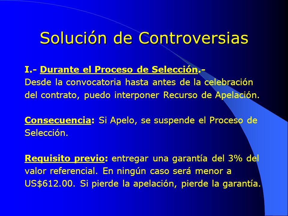 Solución de Controversias I.- Durante el Proceso de Selección.- Desde la convocatoria hasta antes de la celebración del contrato, puedo interponer Rec