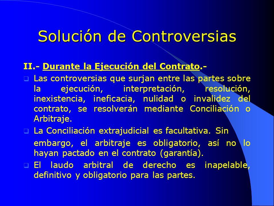 Solución de Controversias II.- Durante la Ejecución del Contrato.- Las controversias que surjan entre las partes sobre la ejecución, interpretación, r