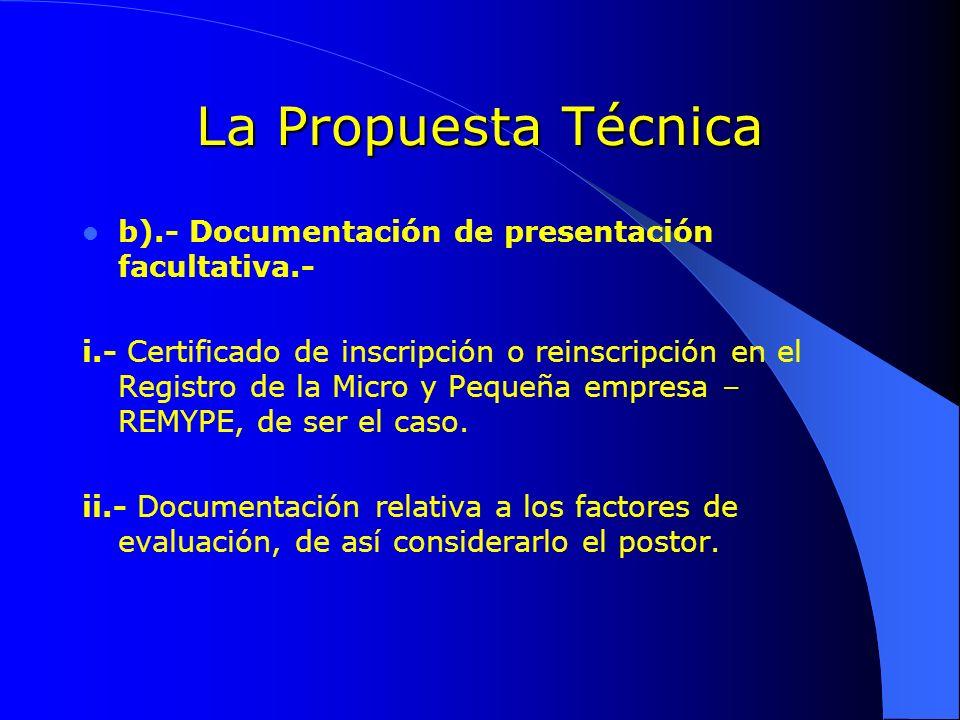 La Propuesta Técnica b).- Documentación de presentación facultativa.- i.- Certificado de inscripción o reinscripción en el Registro de la Micro y Pequ
