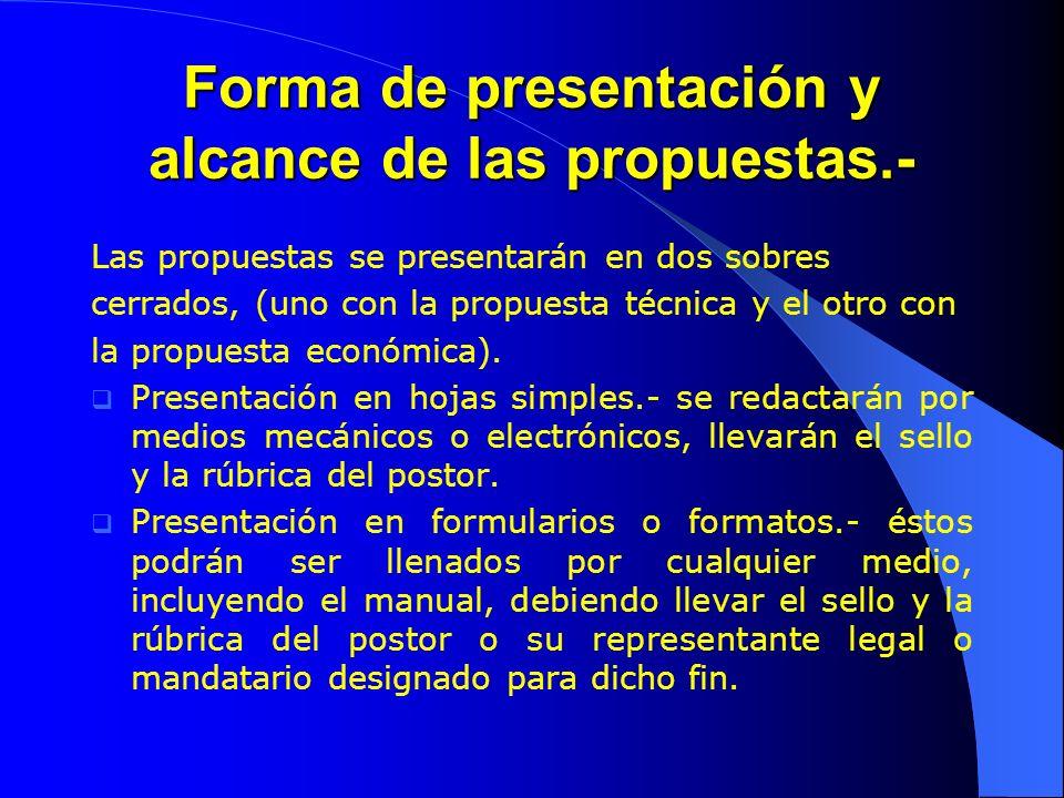Forma de presentación y alcance de las propuestas.- Las propuestas se presentarán en dos sobres cerrados, (uno con la propuesta técnica y el otro con