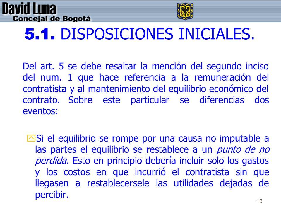 13 5.1. DISPOSICIONES INICIALES. Del art. 5 se debe resaltar la mención del segundo inciso del num. 1 que hace referencia a la remuneración del contra