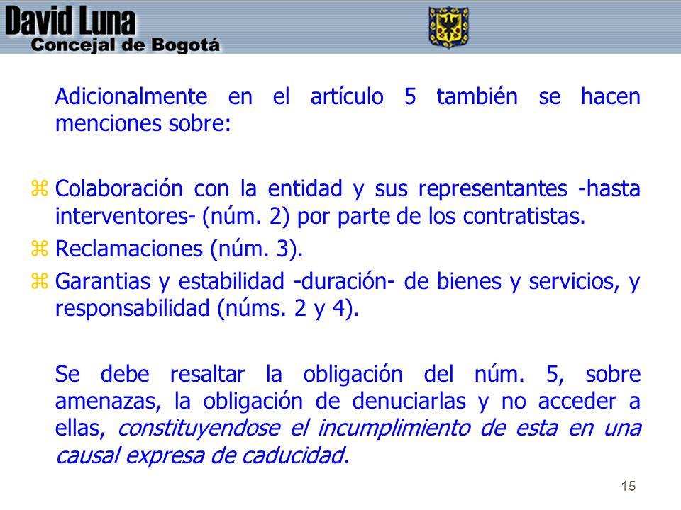 15 Adicionalmente en el artículo 5 también se hacen menciones sobre: zColaboración con la entidad y sus representantes -hasta interventores- (núm. 2)
