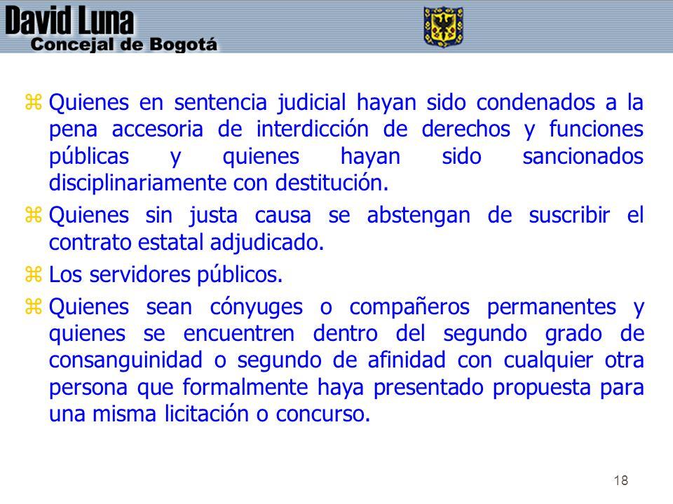 18 zQuienes en sentencia judicial hayan sido condenados a la pena accesoria de interdicción de derechos y funciones públicas y quienes hayan sido sanc