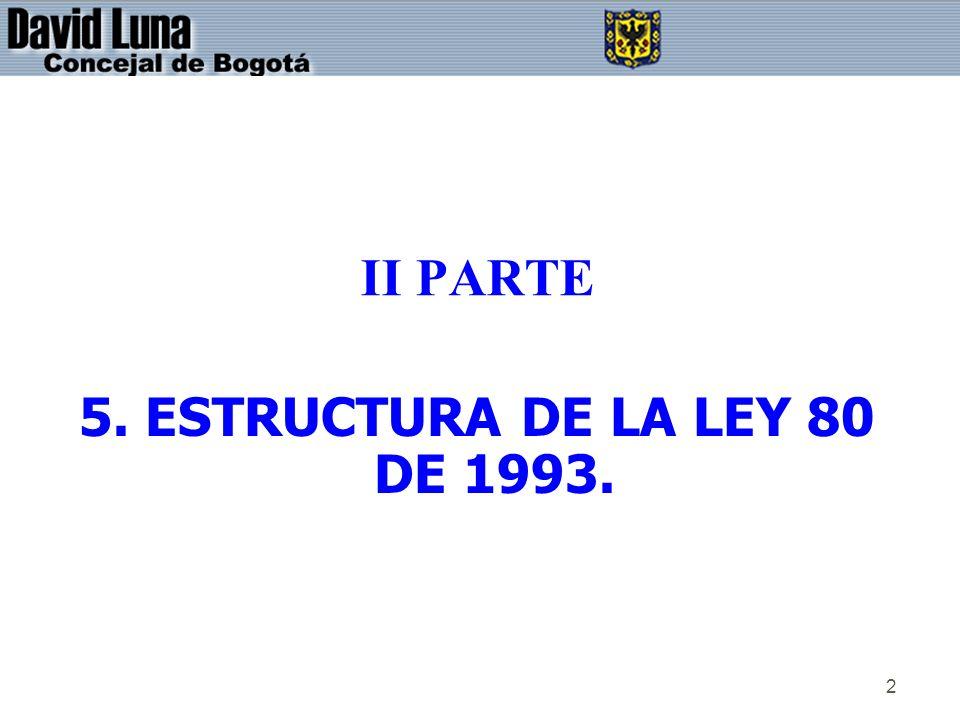 2 II PARTE 5. ESTRUCTURA DE LA LEY 80 DE 1993.