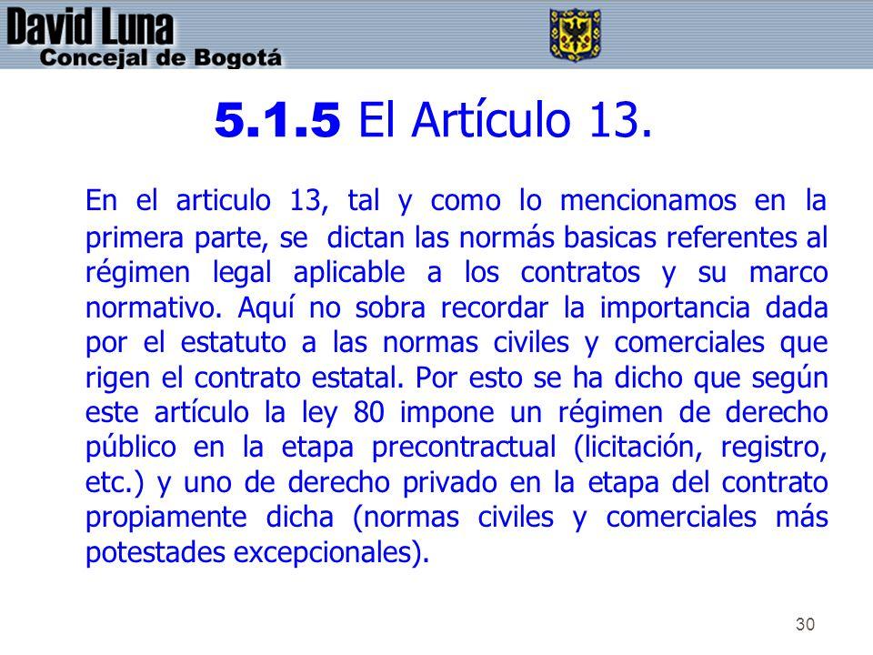30 5.1.5 El Artículo 13. En el articulo 13, tal y como lo mencionamos en la primera parte, se dictan las normás basicas referentes al régimen legal ap