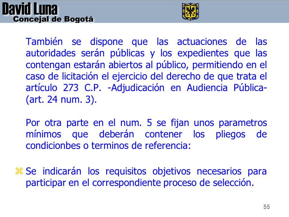 55 También se dispone que las actuaciones de las autoridades serán públicas y los expedientes que las contengan estarán abiertos al público, permitien